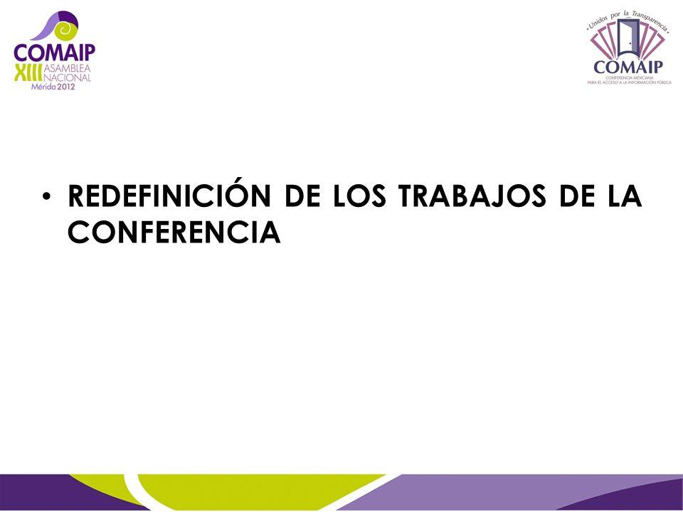 REDEFINICIÓN DE LOS TRABAJOS DE LA CONFERENCIA