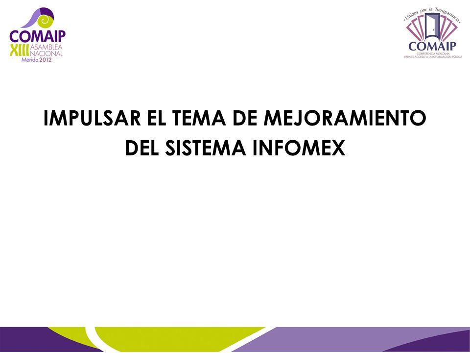 IMPULSAR EL TEMA DE MEJORAMIENTO DEL SISTEMA INFOMEX