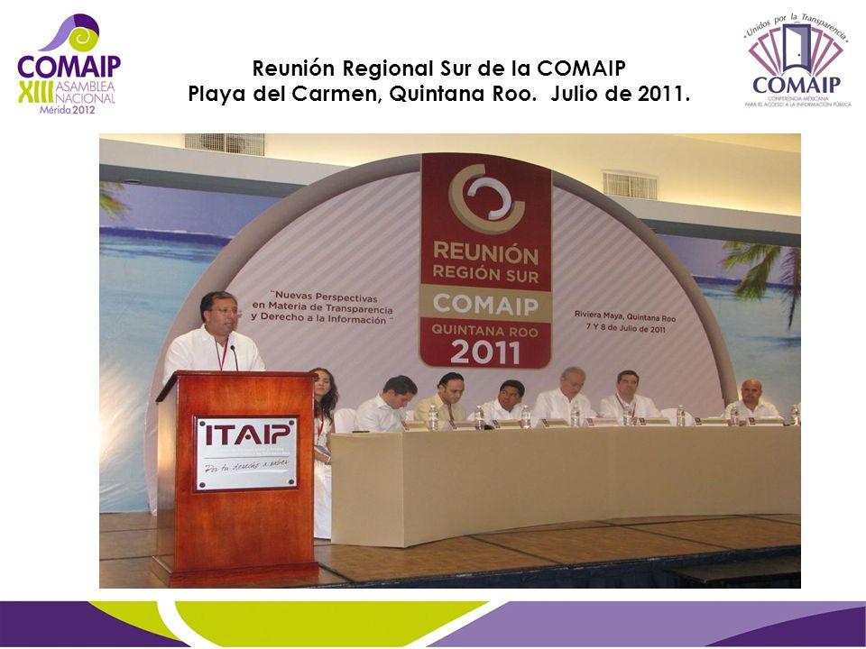 Reunión Regional Sur de la COMAIP Playa del Carmen, Quintana Roo. Julio de 2011.