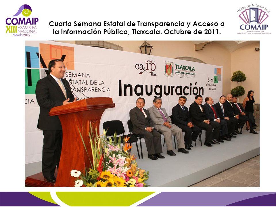 Cuarta Semana Estatal de Transparencia y Acceso a la Información Pública, Tlaxcala. Octubre de 2011.