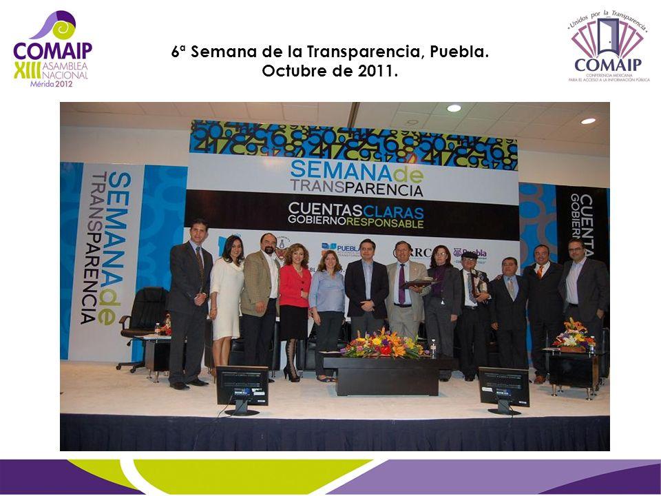 6ª Semana de la Transparencia, Puebla. Octubre de 2011.