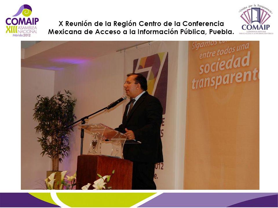 X Reunión de la Región Centro de la Conferencia Mexicana de Acceso a la Información Pública, Puebla.