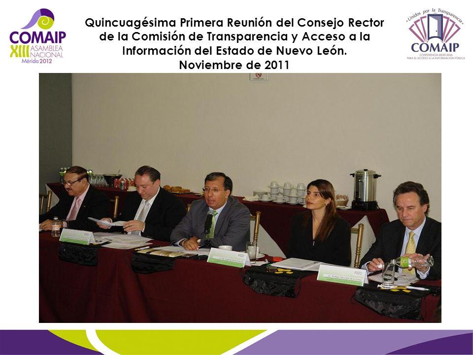 Quincuagésima Primera Reunión del Consejo Rector de la Comisión de Transparencia y Acceso a la Información del Estado de Nuevo León. Noviembre de 2011