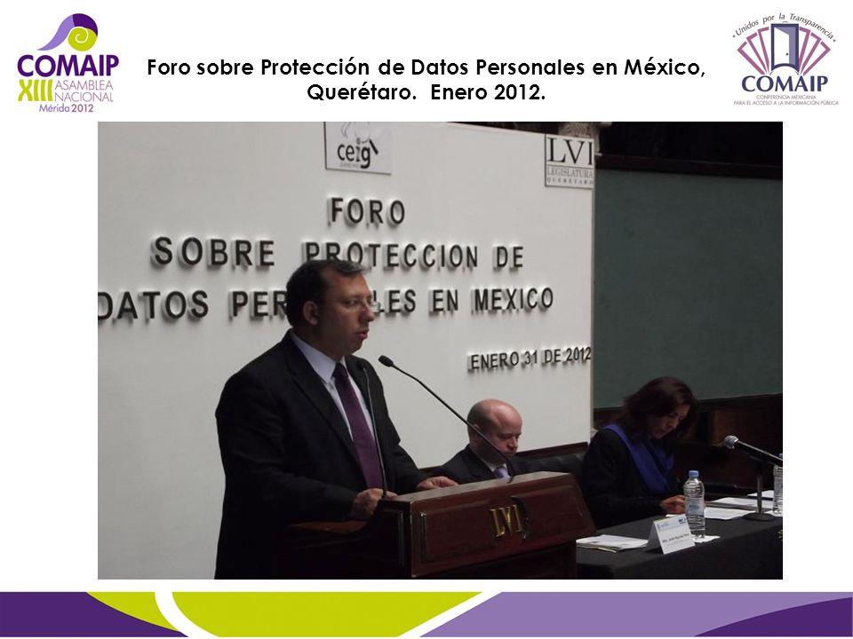Foro sobre Protección de Datos Personales en México, Querétaro. Enero 2012.
