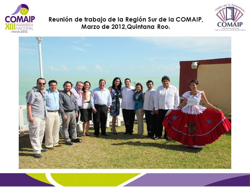 Reunión de trabajo de la Región Sur de la COMAIP, Marzo de 2012,Quintana Roo.