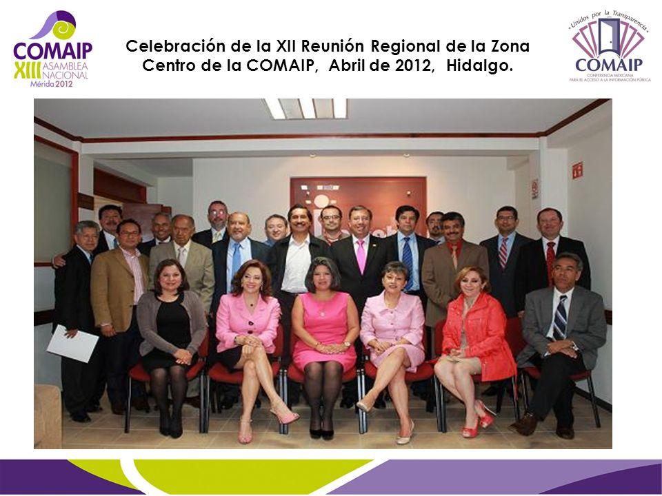 Celebración de la XII Reunión Regional de la Zona Centro de la COMAIP, Abril de 2012, Hidalgo.
