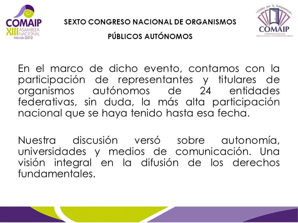 En el marco de dicho evento, contamos con la participación de representantes y titulares de organismos autónomos de 24 entidades federativas, sin duda