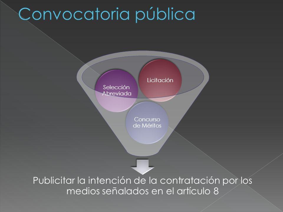 Publicitar la intención de la contratación por los medios señalados en el artículo 8 Concurso de Méritos Selección Abreviada Licitación