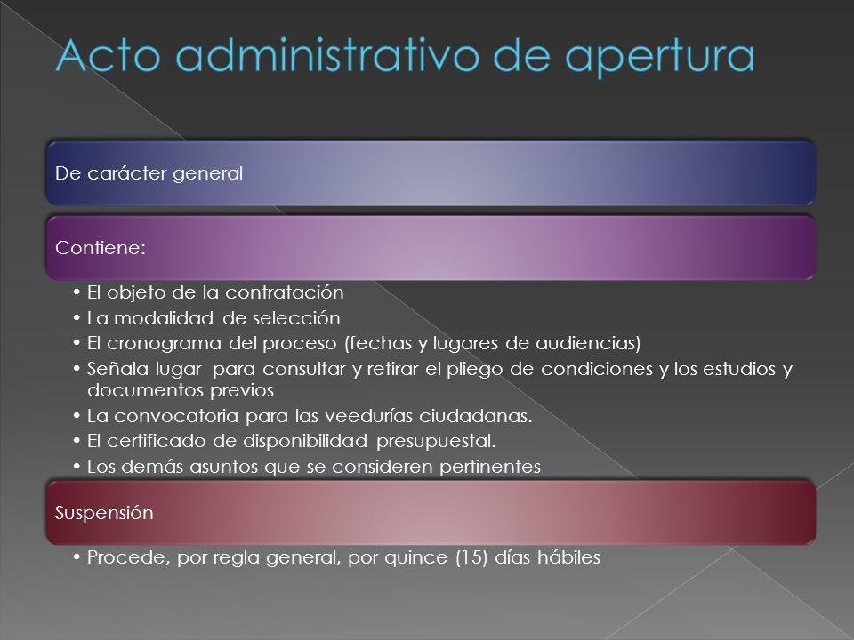 De carácter generalContiene: El objeto de la contratación La modalidad de selección El cronograma del proceso (fechas y lugares de audiencias) Señala