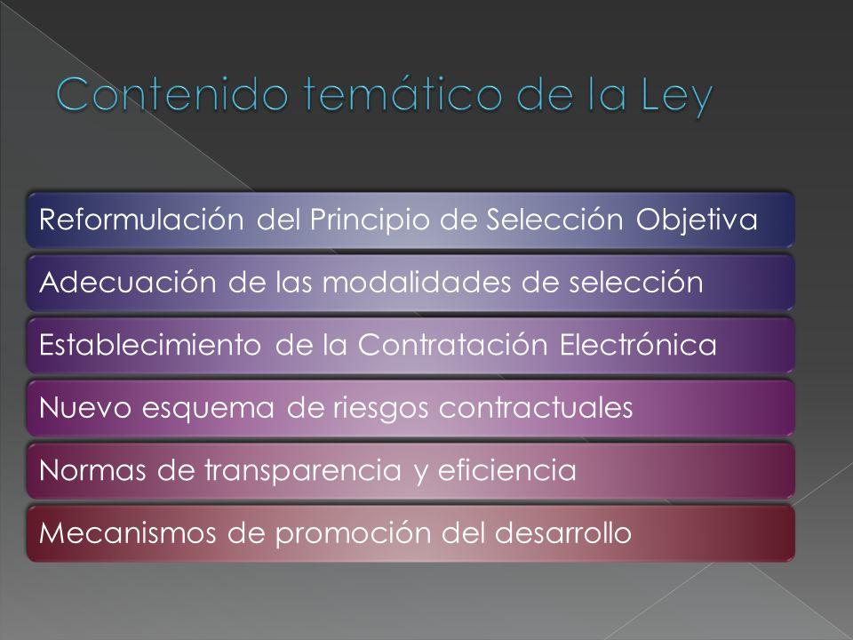 Reformulación del Principio de Selección ObjetivaAdecuación de las modalidades de selecciónEstablecimiento de la Contratación ElectrónicaNuevo esquema