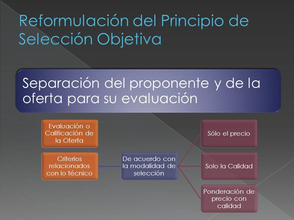 Separación del proponente y de la oferta para su evaluación Evaluación o Calificación de la Oferta Criterios relacionados con lo técnico De acuerdo co