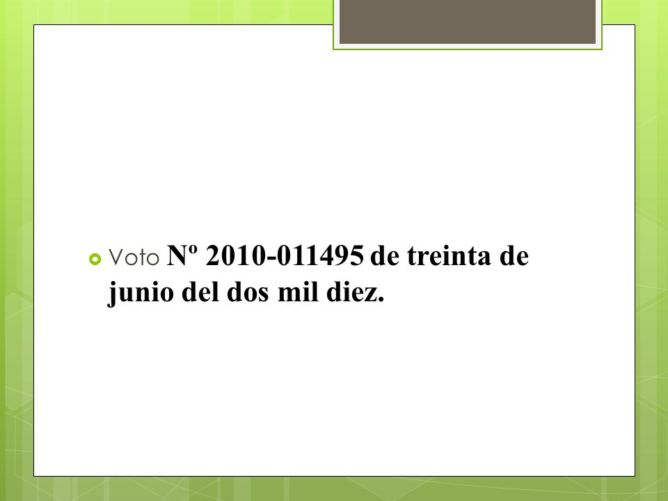 Voto Nº 2010-011495 de treinta de junio del dos mil diez.