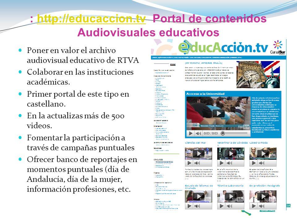 : http://educaccion.tv Portal de contenidos Audiovisuales educativoshttp://educaccion.tv Poner en valor el archivo audiovisual educativo de RTVA Colab