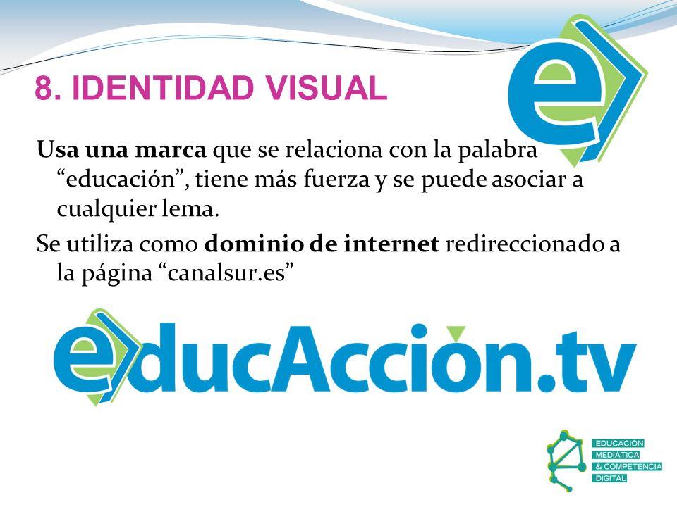 8. IDENTIDAD VISUAL Usa una marca que se relaciona con la palabra educación, tiene más fuerza y se puede asociar a cualquier lema. Se utiliza como dom