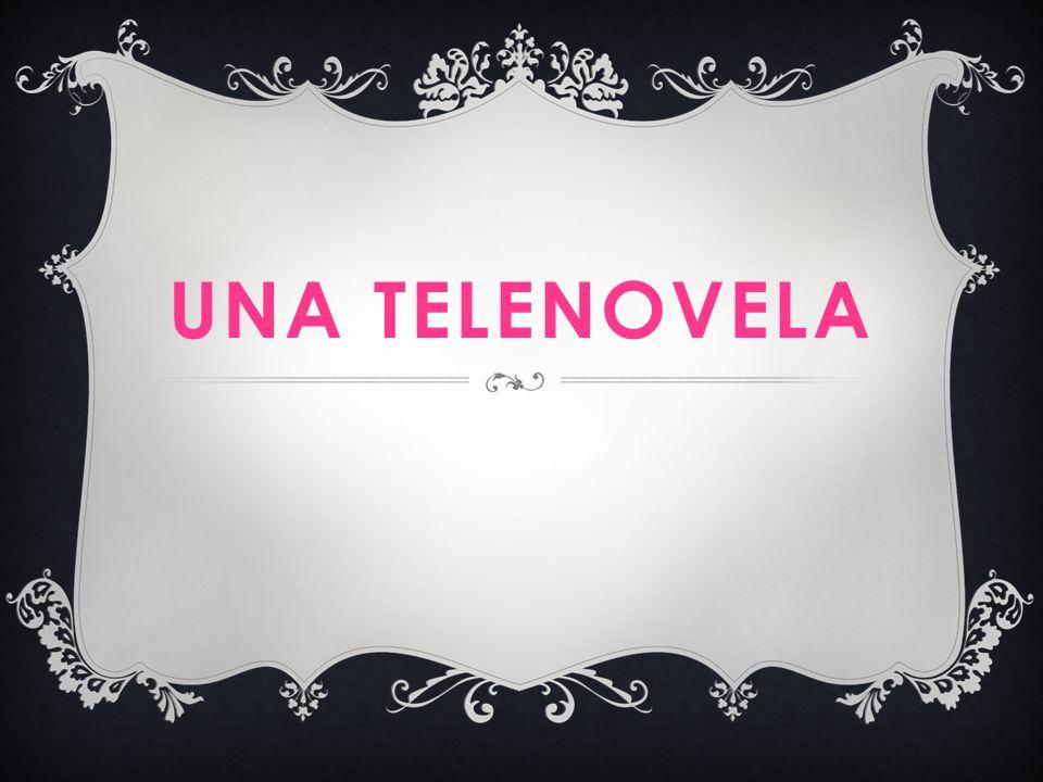 UNA TELENOVELA