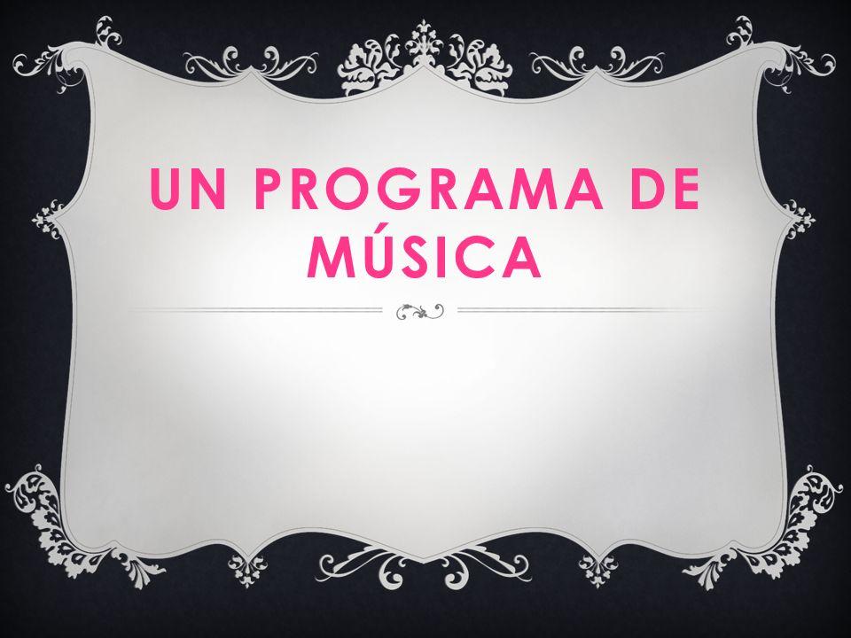 UN PROGRAMA DE MÚSICA