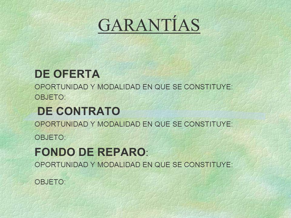 GARANTÍAS DE OFERTA OPORTUNIDAD Y MODALIDAD EN QUE SE CONSTITUYE: OBJETO: DE CONTRATO OPORTUNIDAD Y MODALIDAD EN QUE SE CONSTITUYE: OBJETO: FONDO DE R