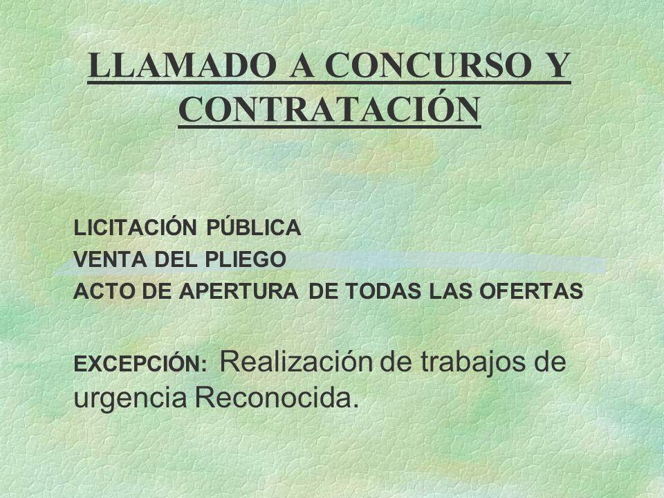 LLAMADO A CONCURSO Y CONTRATACIÓN LICITACIÓN PÚBLICA VENTA DEL PLIEGO ACTO DE APERTURA DE TODAS LAS OFERTAS EXCEPCIÓN: Realización de trabajos de urge