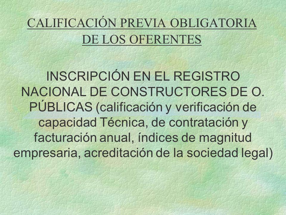 CALIFICACIÓN PREVIA OBLIGATORIA DE LOS OFERENTES INSCRIPCIÓN EN EL REGISTRO NACIONAL DE CONSTRUCTORES DE O. PÚBLICAS (calificación y verificación de c