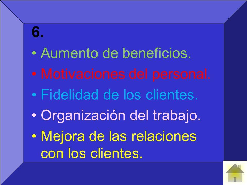 6.Aumento de beneficios. Motivaciones del personal.