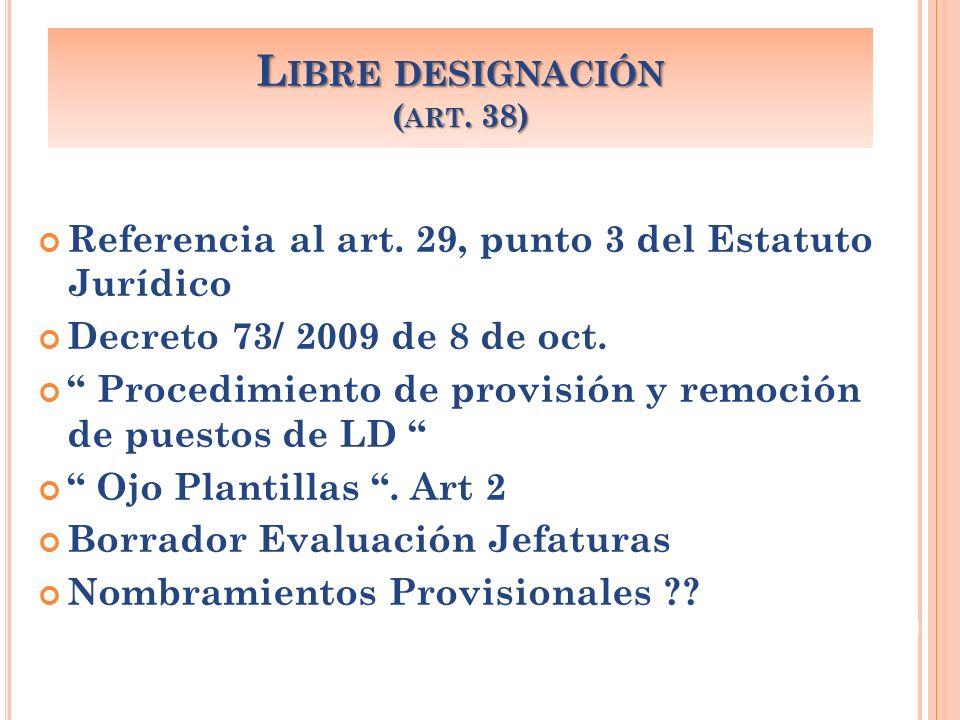 Referencia al art. 29, punto 3 del Estatuto Jurídico Decreto 73/ 2009 de 8 de oct. Procedimiento de provisión y remoción de puestos de LD Ojo Plantill