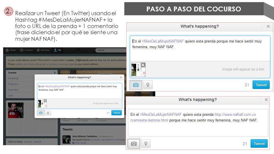 PASO A PASO DEL COCURSO 2. Realizar un Tweet (En Twitter) usando el Hashtag #MesDeLaMujerNAFNAF + la foto o URL de la prenda + 1 comentario (frase dic