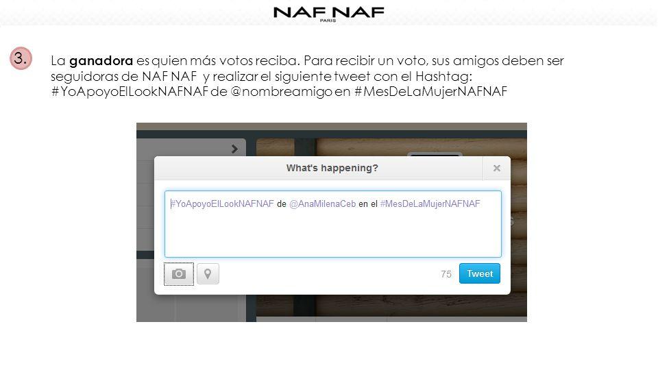 3. La ganadora es quien más votos reciba. Para recibir un voto, sus amigos deben ser seguidoras de NAF NAF y realizar el siguiente tweet con el Hashta