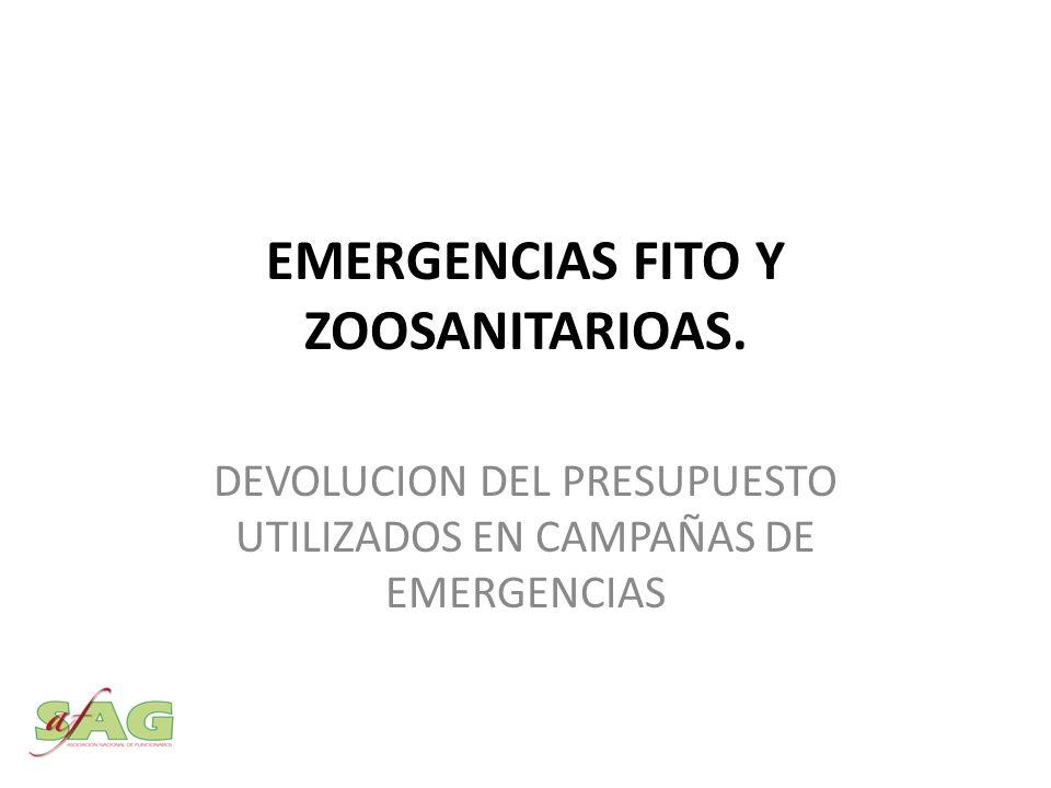 EMERGENCIAS FITO Y ZOOSANITARIOAS. DEVOLUCION DEL PRESUPUESTO UTILIZADOS EN CAMPAÑAS DE EMERGENCIAS