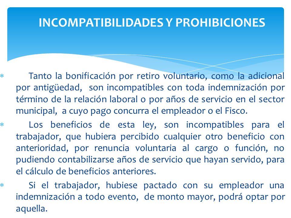 Tanto la bonificación por retiro voluntario, como la adicional por antigüedad, son incompatibles con toda indemnización por término de la relación lab