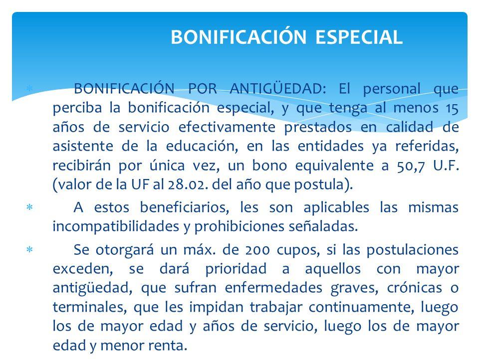 BONIFICACIÓN POR ANTIGÜEDAD: El personal que perciba la bonificación especial, y que tenga al menos 15 años de servicio efectivamente prestados en cal