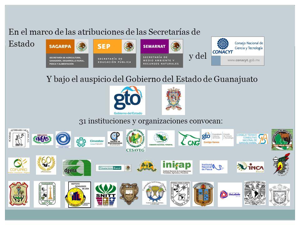 En el marco de las atribuciones de las Secretarías de Estado y del Y bajo el auspicio del Gobierno del Estado de Guanajuato 31 instituciones y organiz