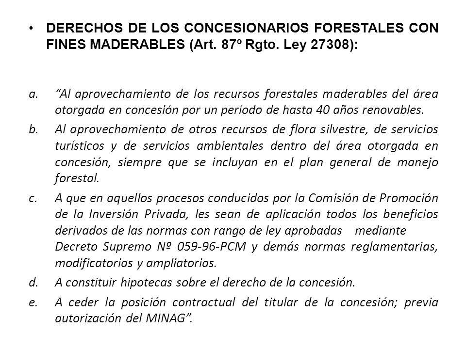 DERECHOS DE LOS CONCESIONARIOS FORESTALES CON FINES MADERABLES (Art.