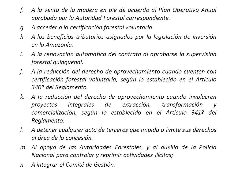 f.A la venta de la madera en pie de acuerdo al Plan Operativo Anual aprobado por la Autoridad Forestal correspondiente.