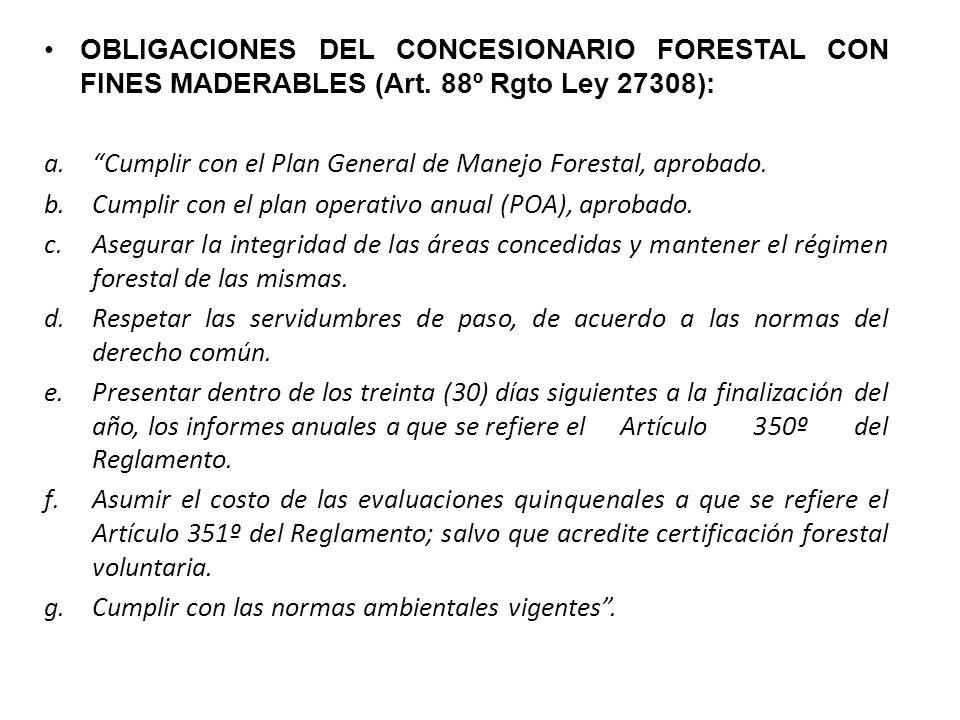 OBLIGACIONES DEL CONCESIONARIO FORESTAL CON FINES MADERABLES (Art.