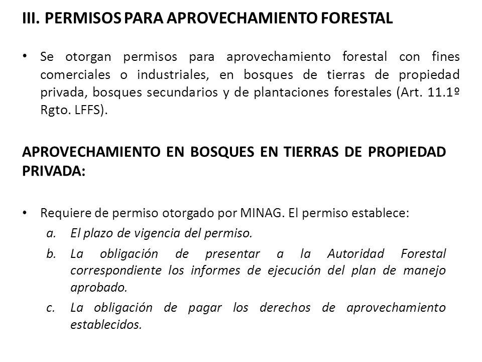 III. PERMISOS PARA APROVECHAMIENTO FORESTAL Se otorgan permisos para aprovechamiento forestal con fines comerciales o industriales, en bosques de tier