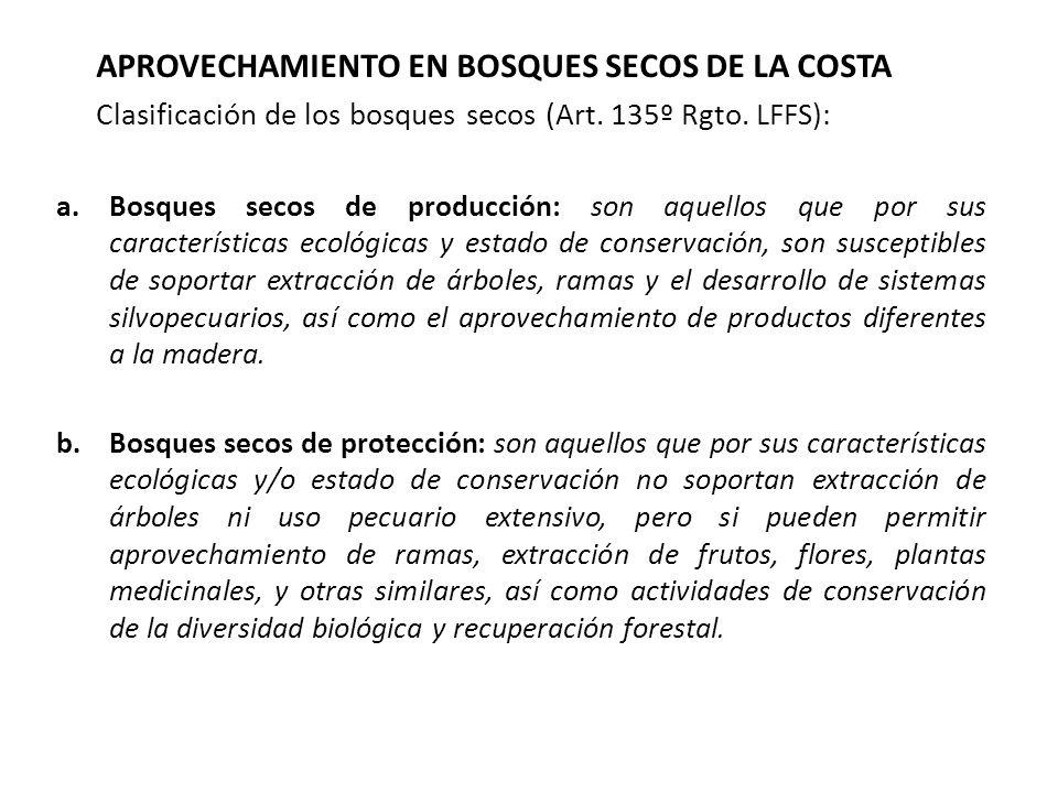 APROVECHAMIENTO EN BOSQUES SECOS DE LA COSTA Clasificación de los bosques secos (Art.