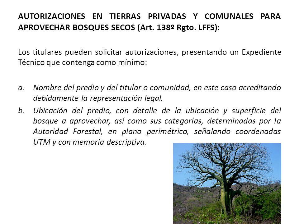 AUTORIZACIONES EN TIERRAS PRIVADAS Y COMUNALES PARA APROVECHAR BOSQUES SECOS (Art.