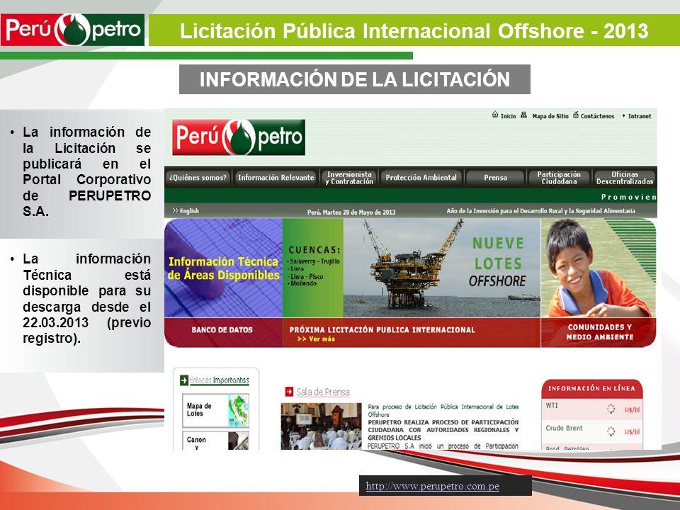 INFORMACIÓN DE LA LICITACIÓN La información de la Licitación se publicará en el Portal Corporativo de PERUPETRO S.A. La información Técnica está dispo