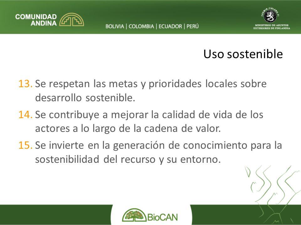 Uso sostenible 13.Se respetan las metas y prioridades locales sobre desarrollo sostenible.