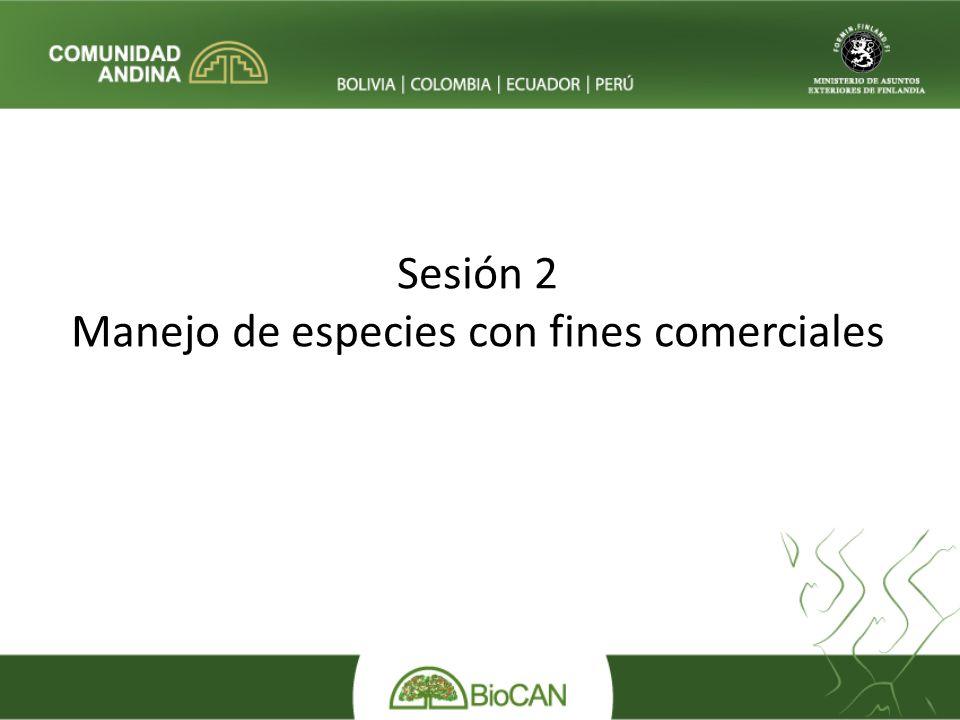 Sesión 2 Manejo de especies con fines comerciales