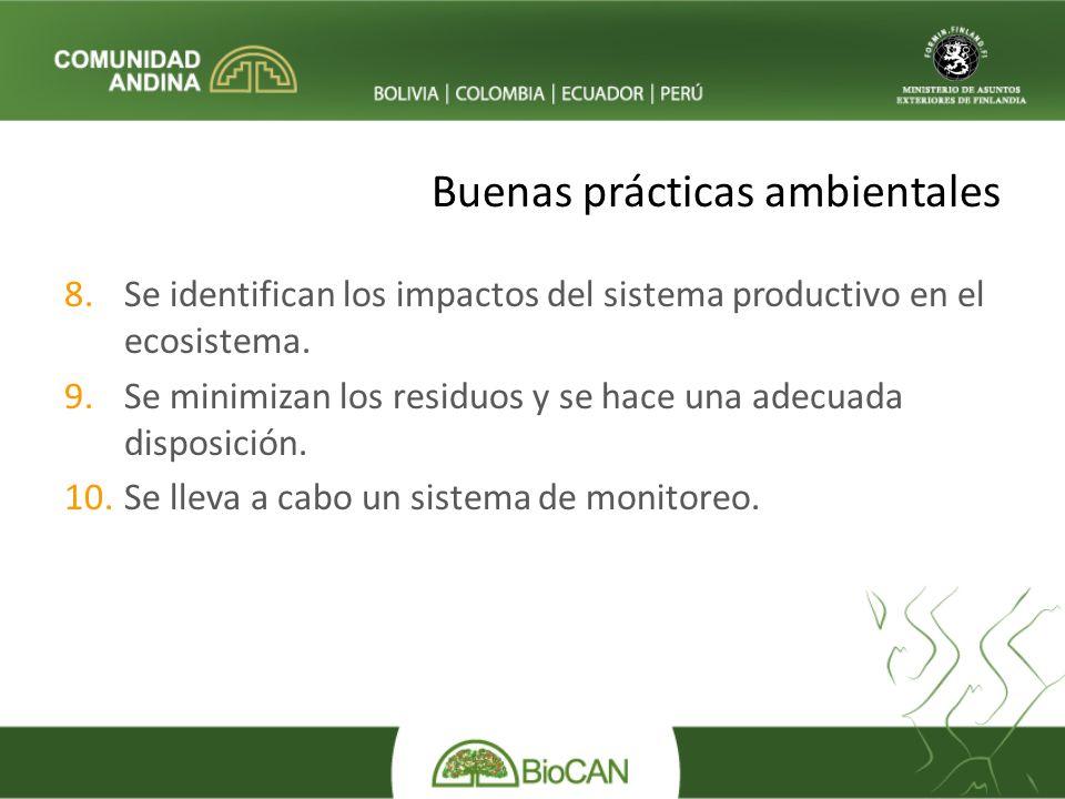 Buenas prácticas ambientales 8.Se identifican los impactos del sistema productivo en el ecosistema.