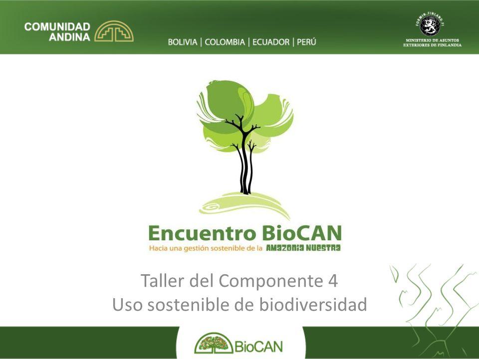Taller del Componente 4 Uso sostenible de biodiversidad
