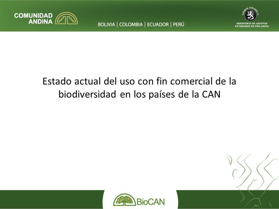 Estado actual del uso con fin comercial de la biodiversidad en los países de la CAN