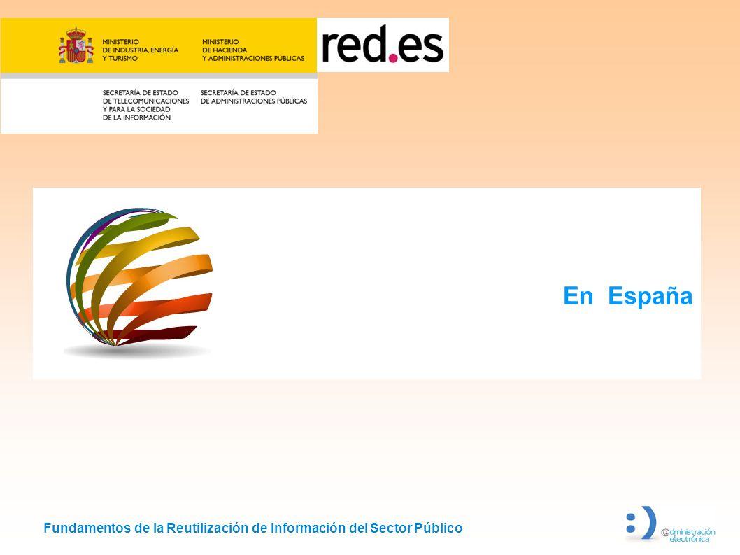 Fundamentos de la Reutilización de Información del Sector Público En España