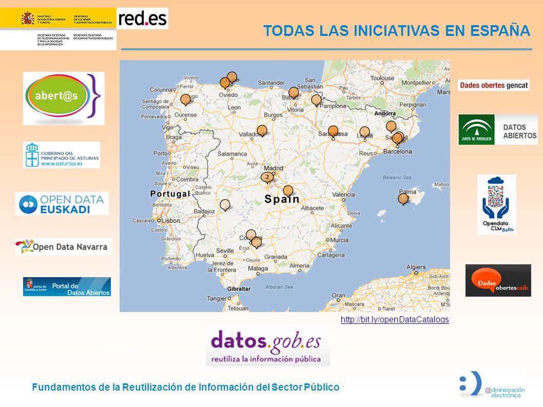 Fundamentos de la Reutilización de Información del Sector Público TODAS LAS INICIATIVAS EN ESPAÑA http://bit.ly/openDataCatalogs Google Maps