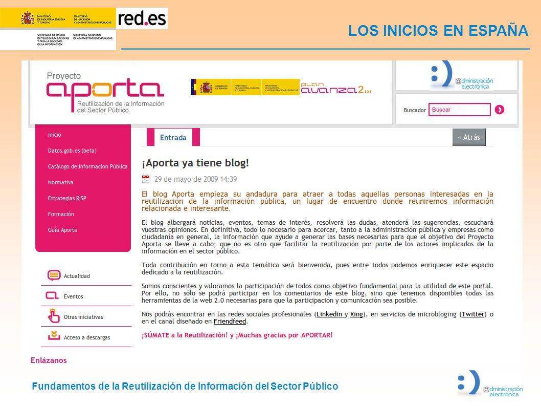 Fundamentos de la Reutilización de Información del Sector Público LOS INICIOS EN ESPAÑA