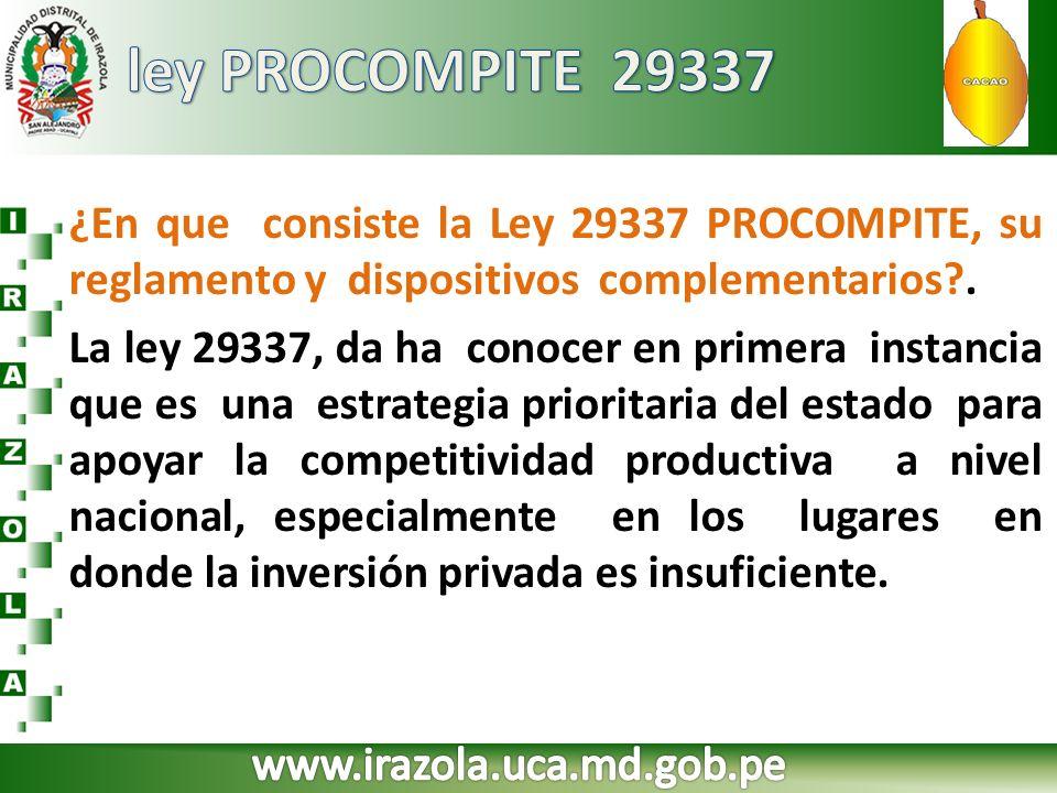 ¿En que consiste la Ley 29337 PROCOMPITE, su reglamento y dispositivos complementarios?. La ley 29337, da ha conocer en primera instancia que es una e
