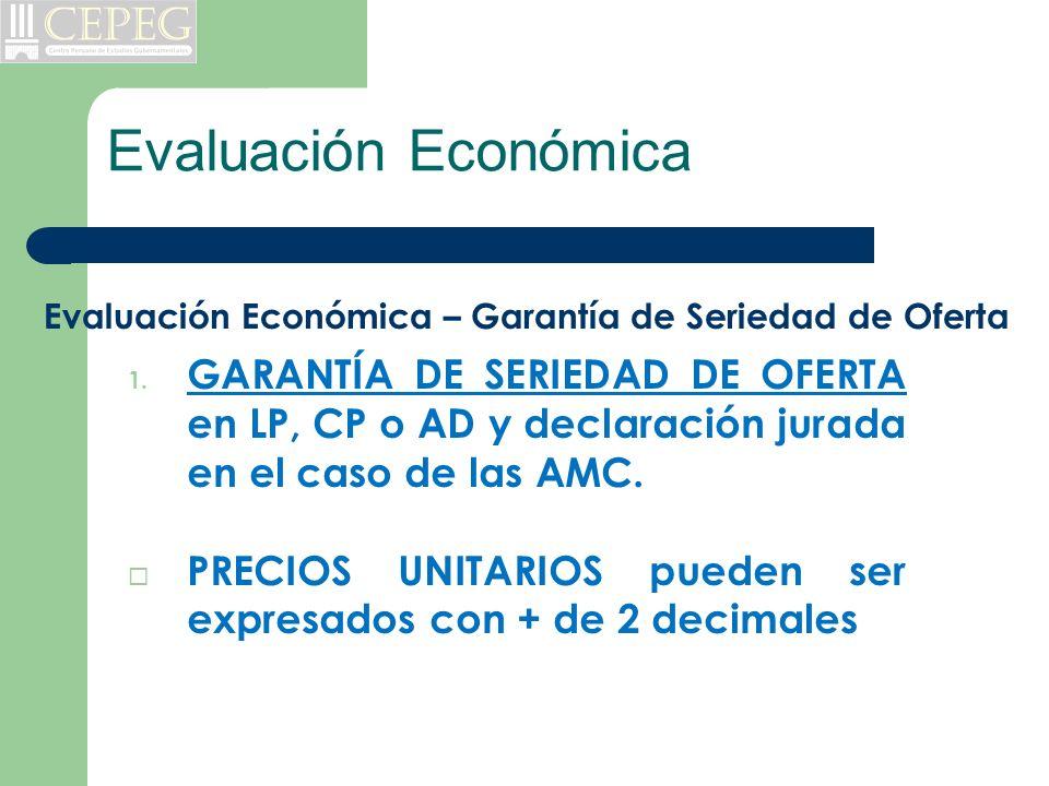 Evaluación Económica Evaluación Económica – Garantía de Seriedad de Oferta 1. GARANTÍA DE SERIEDAD DE OFERTA en LP, CP o AD y declaración jurada en el
