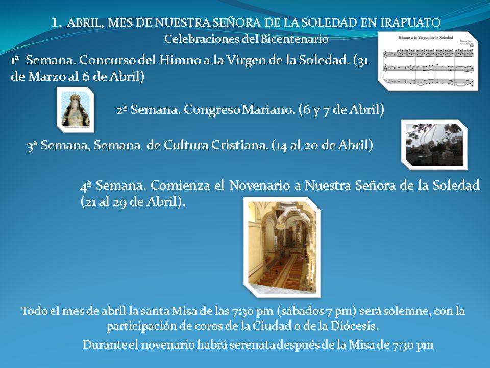 1.ABRIL, MES DE NUESTRA SEÑORA DE LA SOLEDAD EN IRAPUATO Celebraciones del Bicentenario 1ª Semana.