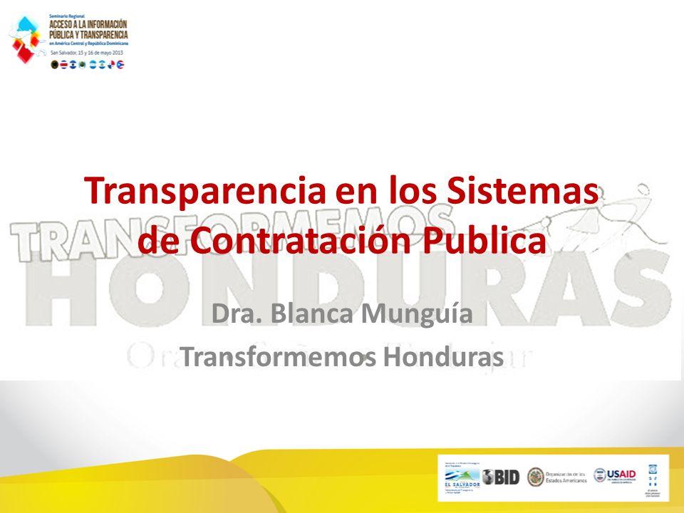 Transparencia en los Sistemas de Contratación Publica Dra. Blanca Munguía Transformemos Honduras